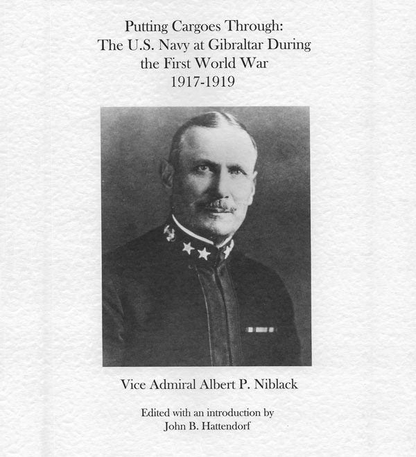 Putting Cargoes Through: The US Navy at Gibraltar during the First World War 1917-1919